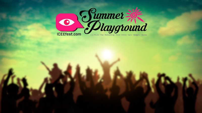 "ICEEfest is launching ""Summer Playground"": music, movie, comedy, gadgets in the festival's two days"
