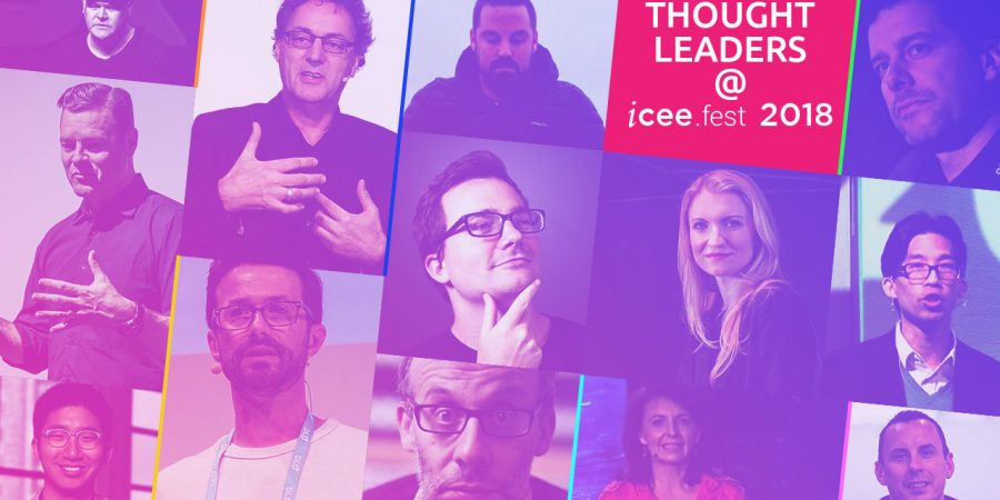 13 not-to-be-missed thought leaders and experts to watch live-on-stage @ iCEE.fest 2018