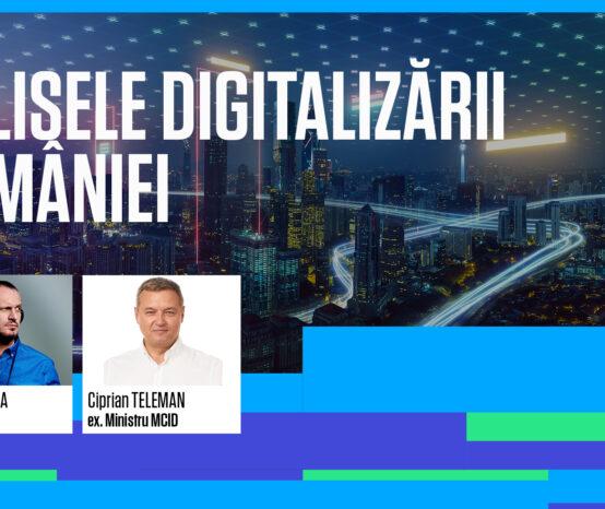 În culisele blocajelor care țin România digitală în loc: fostul și poate viitorul ministru MCID, Ciprian Teleman, invitat la UPGRADE 100 Live