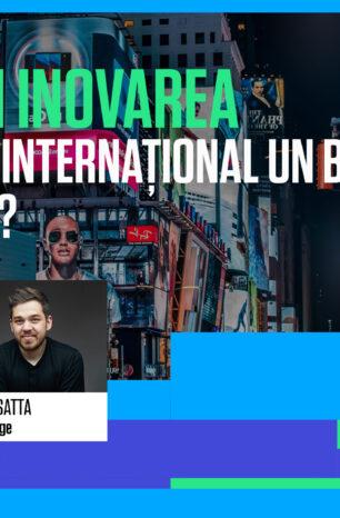 Europa și inovarea. Cum scalezi internațional un business din România?